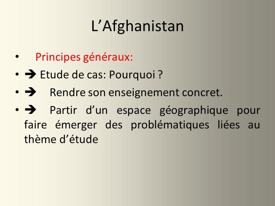 L'Afghanistan Principes généraux:  Etude de cas: Pourquoi