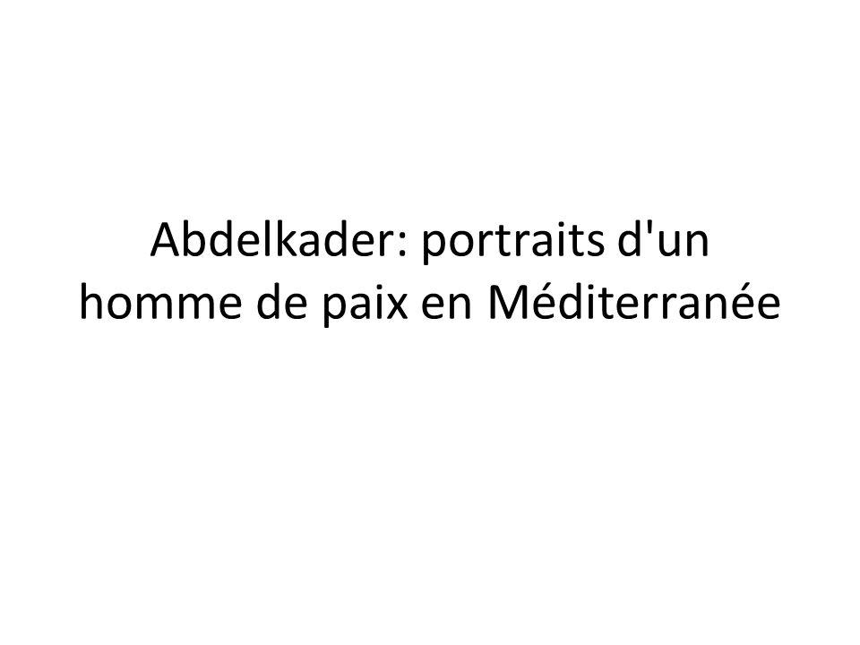 Abdelkader: portraits d un homme de paix en Méditerranée