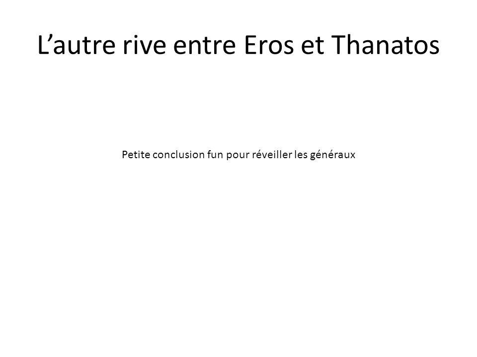 L'autre rive entre Eros et Thanatos