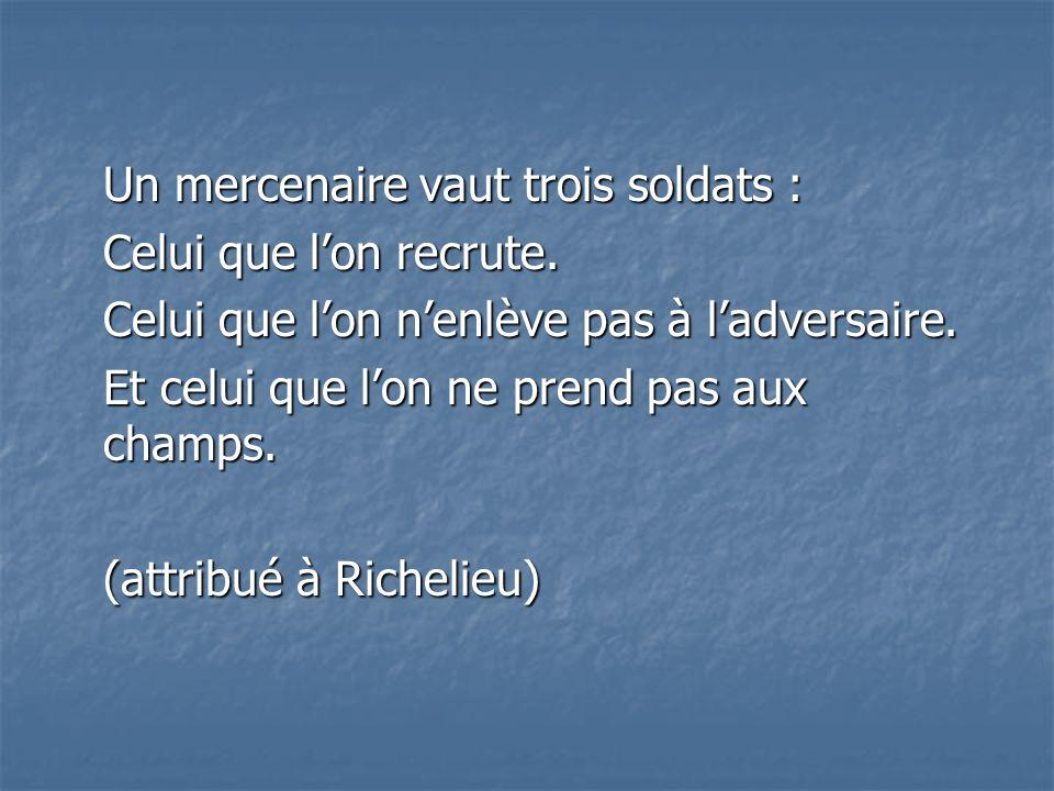 Un mercenaire vaut trois soldats :