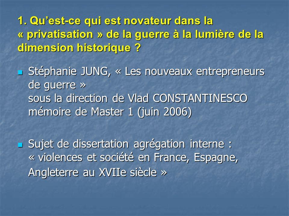 1. Qu'est-ce qui est novateur dans la « privatisation » de la guerre à la lumière de la dimension historique