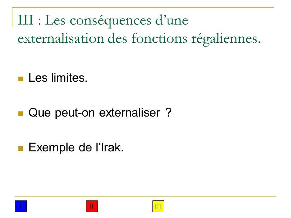 III : Les conséquences d'une externalisation des fonctions régaliennes.