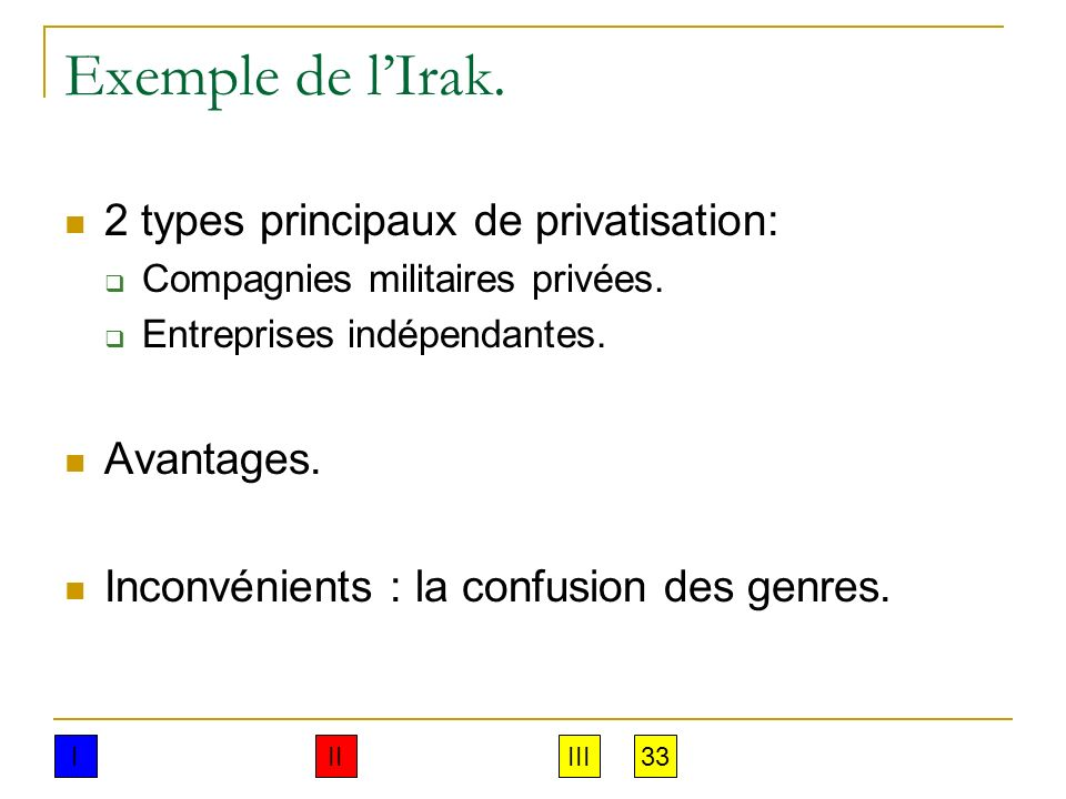 Exemple de l'Irak. 2 types principaux de privatisation: Avantages.