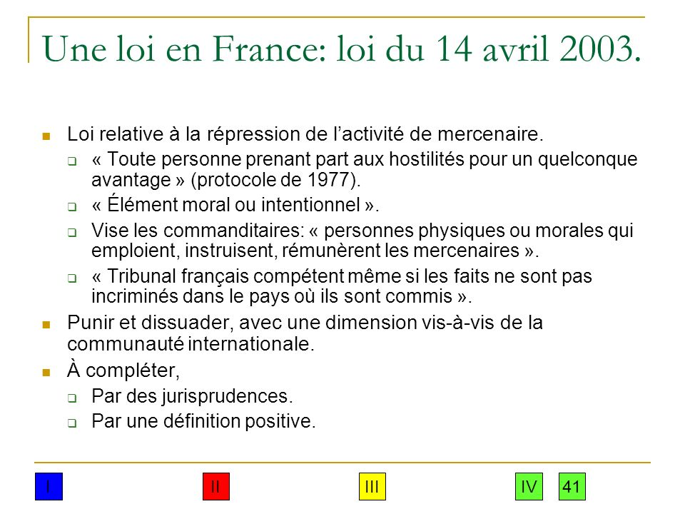 Une loi en France: loi du 14 avril 2003.