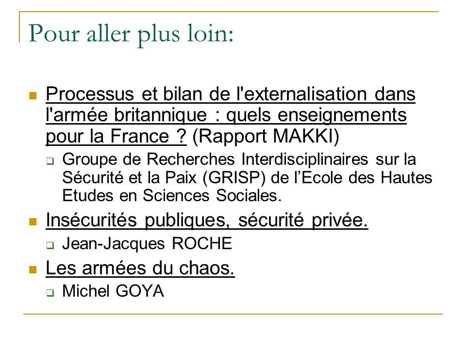 Pour aller plus loin: Processus et bilan de l externalisation dans l armée britannique : quels enseignements pour la France (Rapport MAKKI)