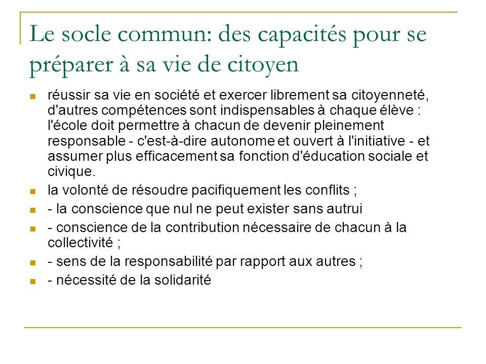 Le socle commun: des capacités pour se préparer à sa vie de citoyen
