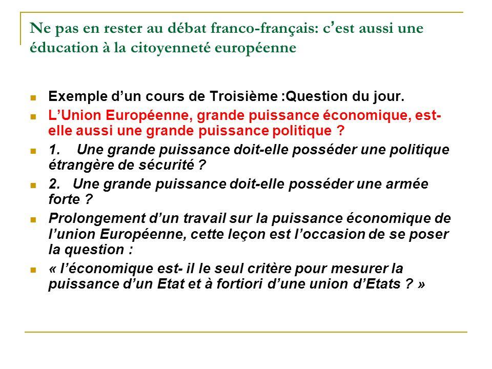Ne pas en rester au débat franco-français: c'est aussi une éducation à la citoyenneté européenne
