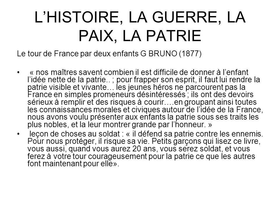 L'HISTOIRE, LA GUERRE, LA PAIX, LA PATRIE