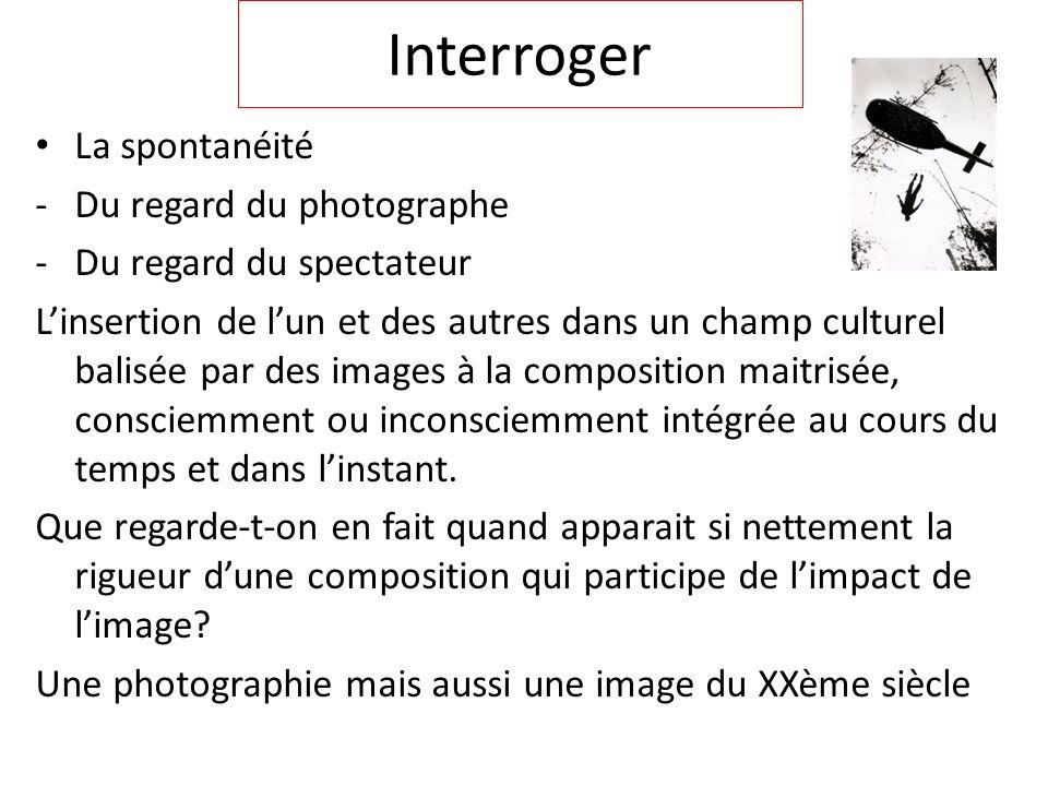 Interroger La spontanéité Du regard du photographe