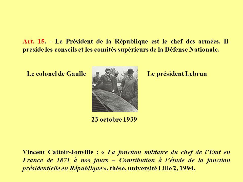 Art. 15. - Le Président de la République est le chef des armées