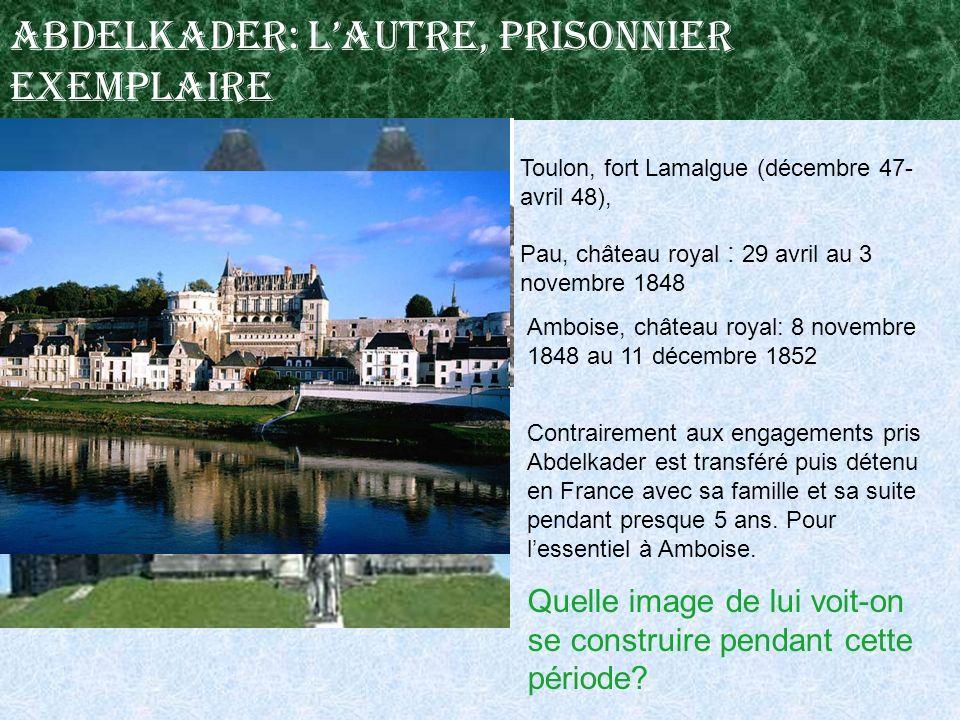 Abdelkader: l'autre, prisonnier exemplaire