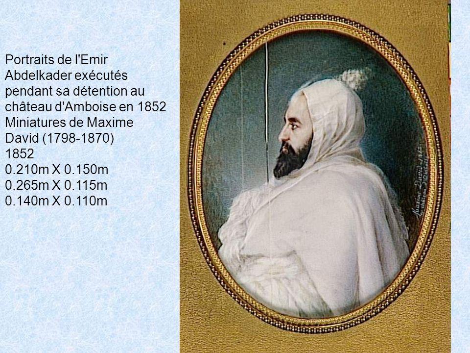 Portraits de l Emir Abdelkader exécutés pendant sa détention au château d Amboise en 1852