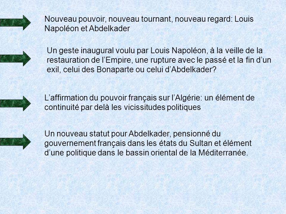 Nouveau pouvoir, nouveau tournant, nouveau regard: Louis Napoléon et Abdelkader