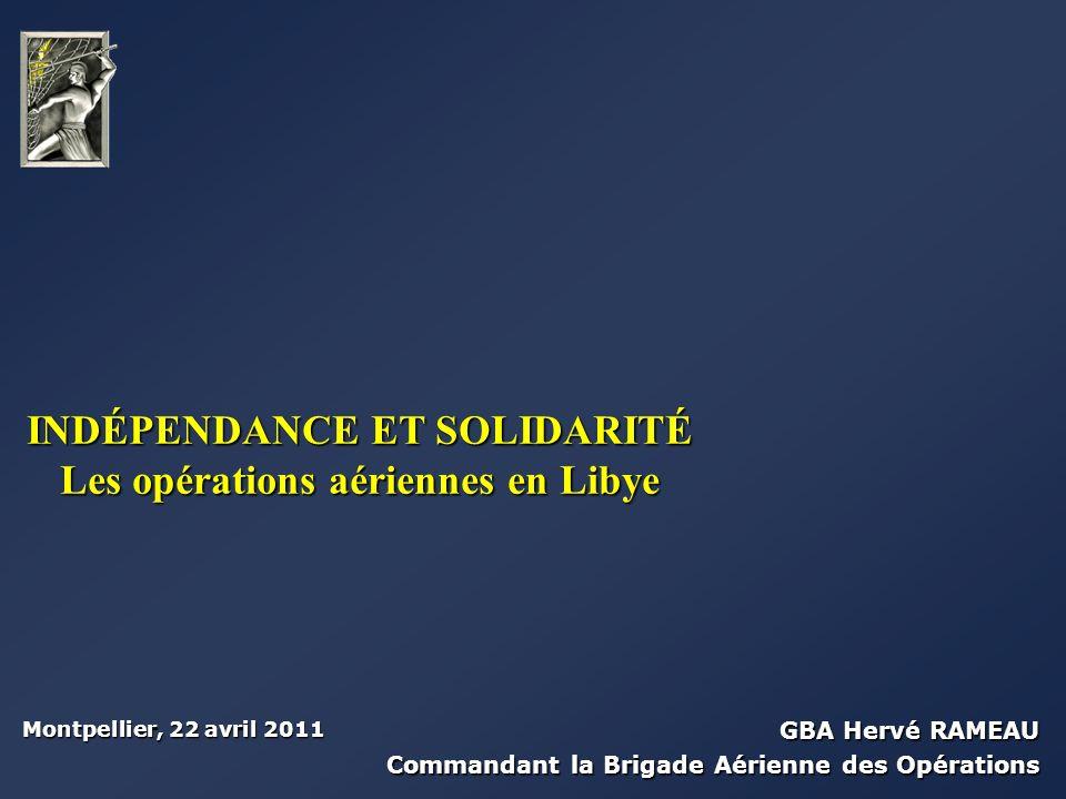 INDÉPENDANCE ET SOLIDARITÉ Les opérations aériennes en Libye