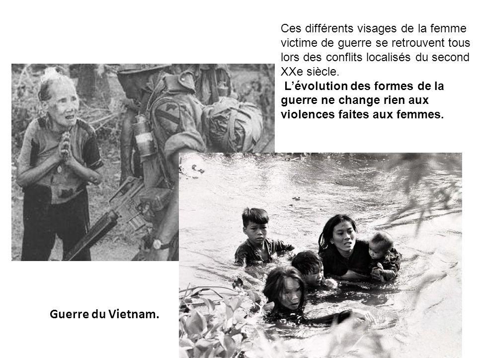 Ces différents visages de la femme victime de guerre se retrouvent tous lors des conflits localisés du second XXe siècle.
