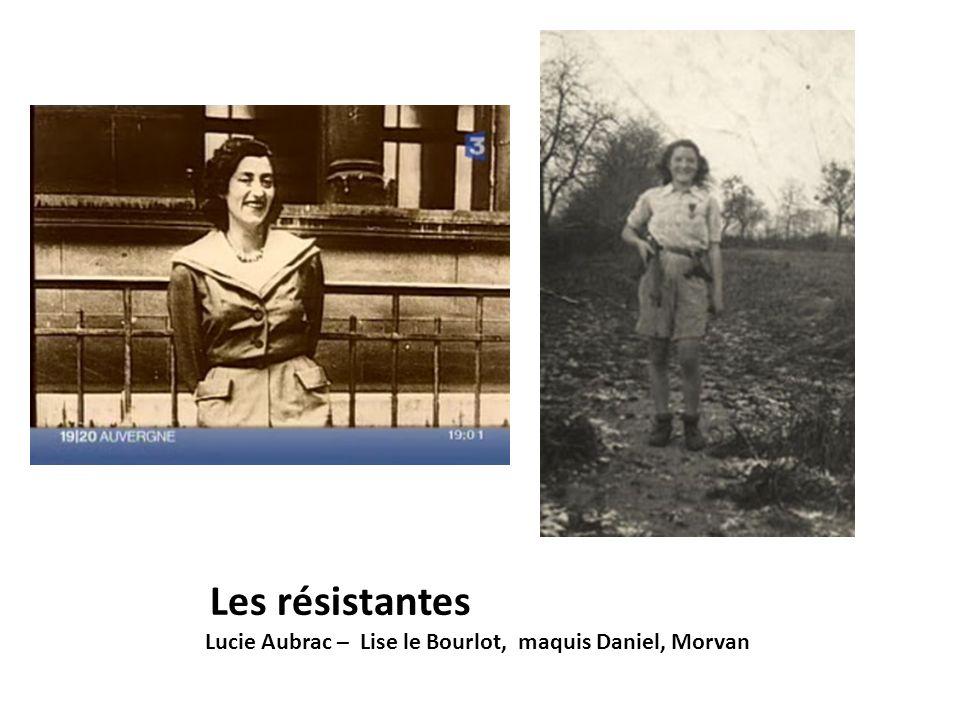 Les résistantes Lucie Aubrac – Lise le Bourlot, maquis Daniel, Morvan