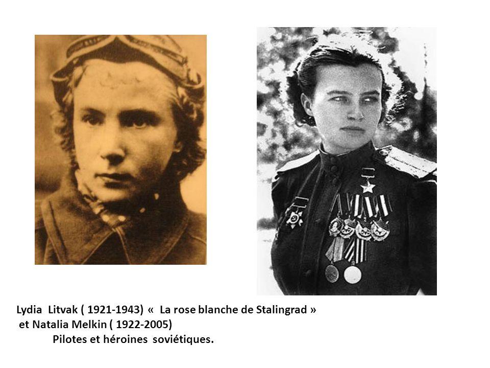 Lydia Litvak ( 1921-1943) « La rose blanche de Stalingrad » et Natalia Melkin ( 1922-2005) Pilotes et héroines soviétiques.