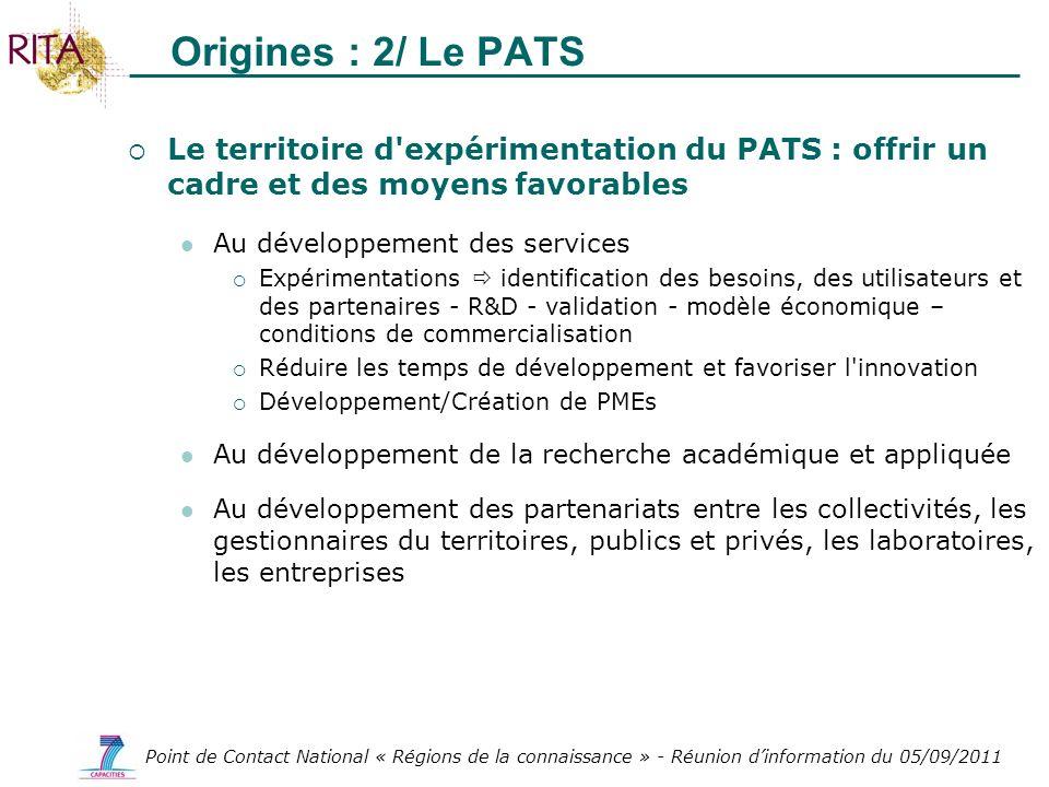 Origines : 2/ Le PATS Le territoire d expérimentation du PATS : offrir un cadre et des moyens favorables.