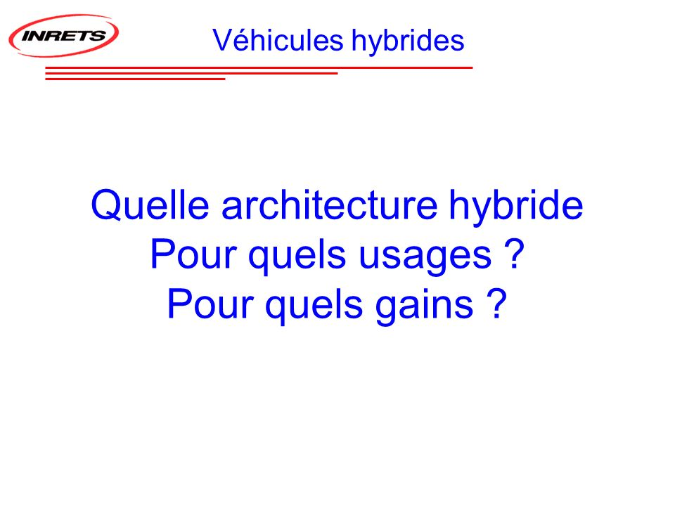 Quelle architecture hybride Pour quels usages Pour quels gains