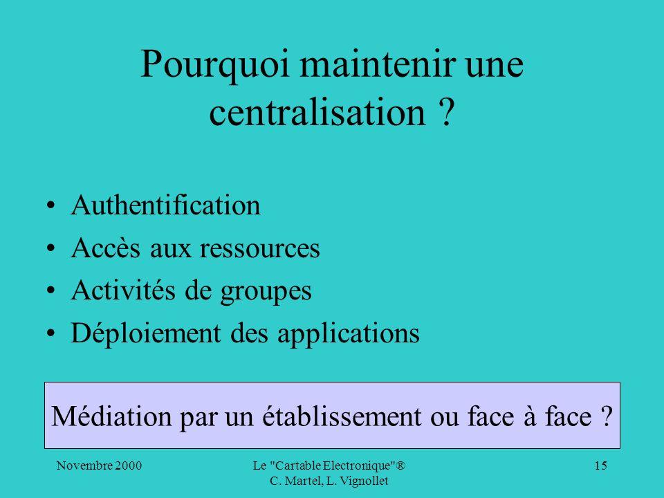 Pourquoi maintenir une centralisation