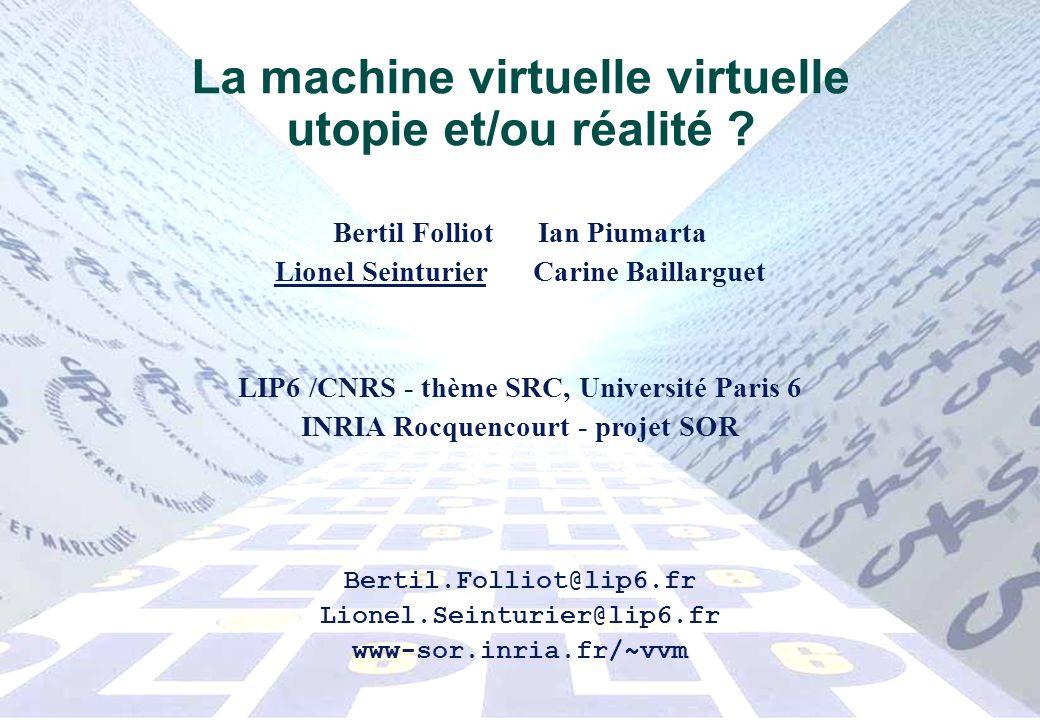 La machine virtuelle virtuelle utopie et/ou réalité