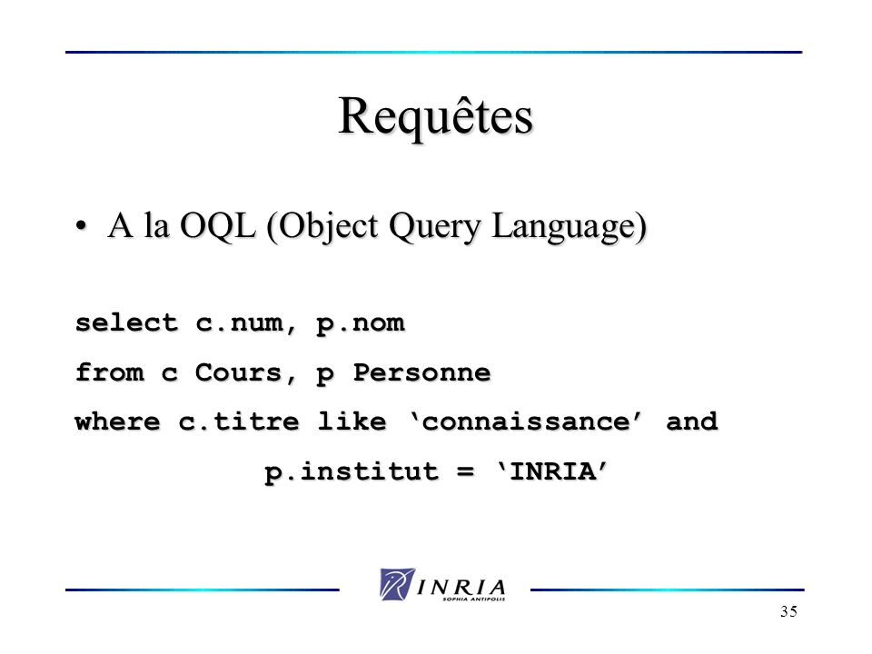 Requêtes A la OQL (Object Query Language) select c.num, p.nom