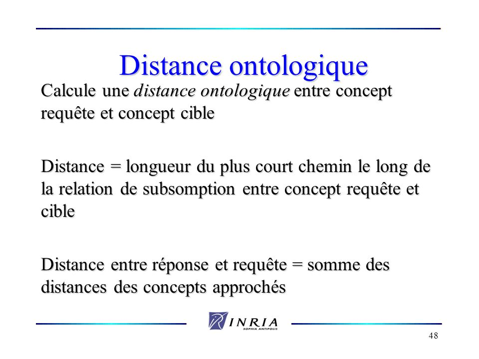 Distance ontologique Calcule une distance ontologique entre concept requête et concept cible.