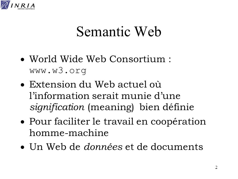 Semantic Web World Wide Web Consortium : www.w3.org