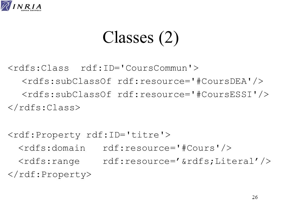 Classes (2) <rdfs:Class rdf:ID= CoursCommun >