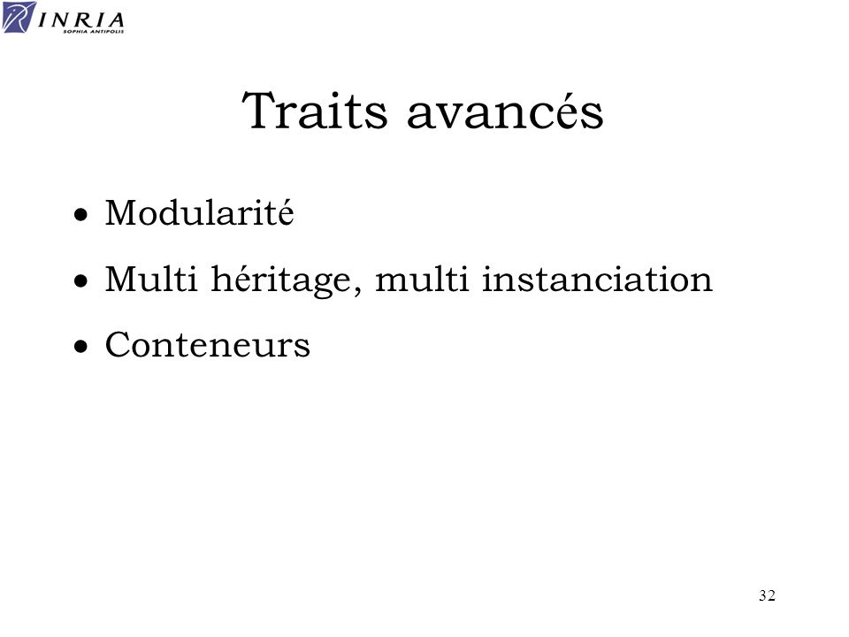 Traits avancés Modularité Multi héritage, multi instanciation