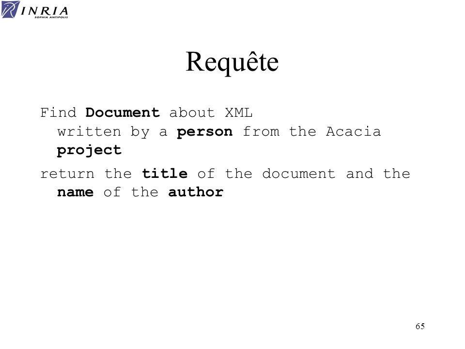Requête Find Document about XML written by a person from the Acacia project.