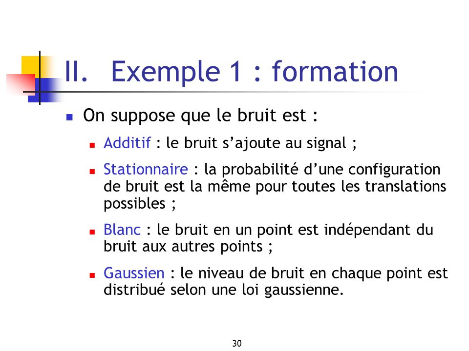 II. Exemple 1 : formation On suppose que le bruit est :