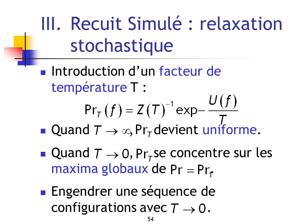 III. Recuit Simulé : relaxation stochastique