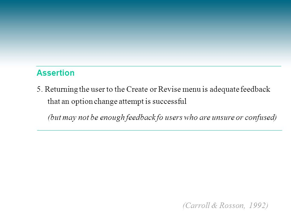 Assertion 5. Returning the user to the Create or Revise menu is adequate feedback that an option change attempt is successful.