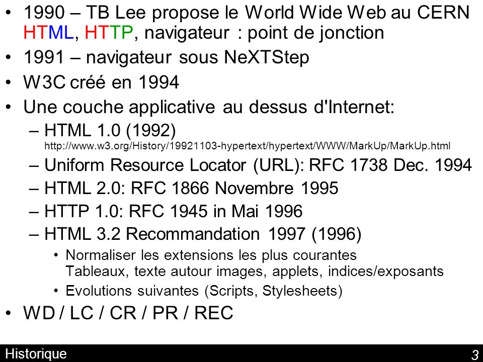 1991 – navigateur sous NeXTStep W3C créé en 1994