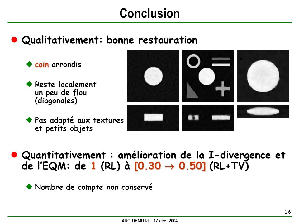 Conclusion Qualitativement: bonne restauration