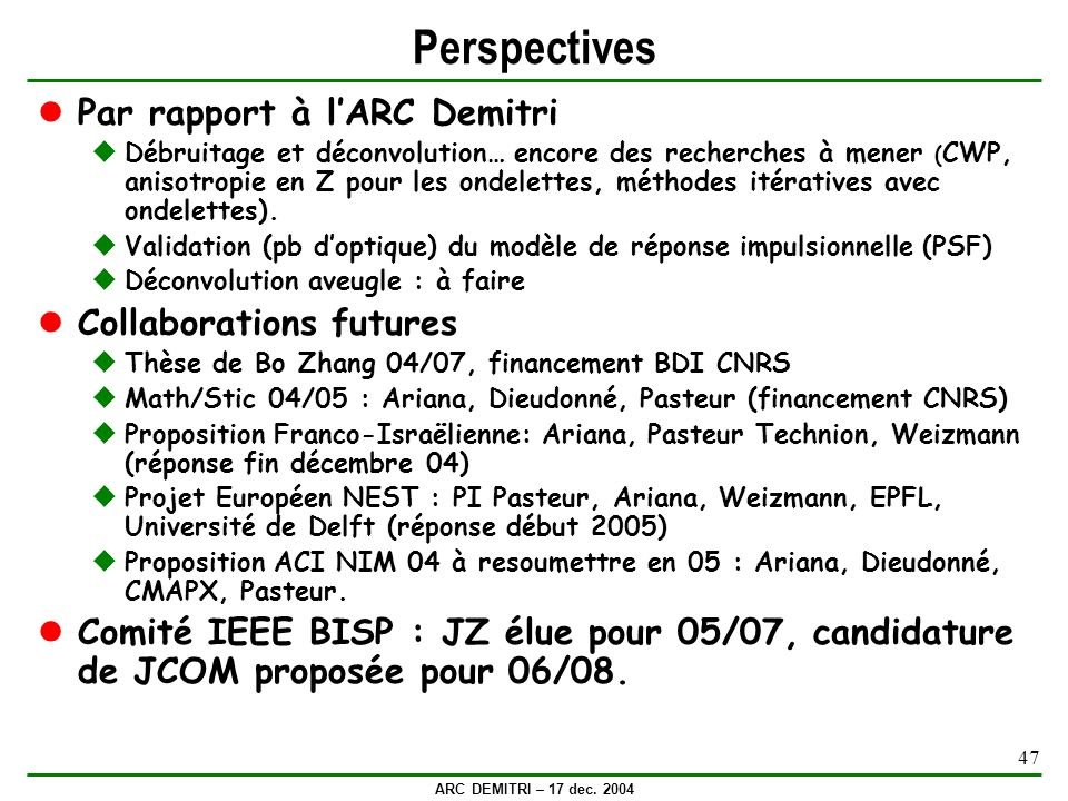 Perspectives Par rapport à l'ARC Demitri Collaborations futures
