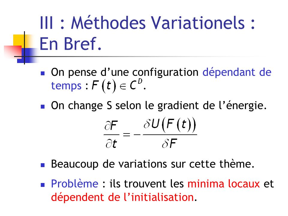 III : Méthodes Variationels : En Bref.