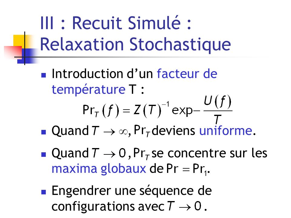 III : Recuit Simulé : Relaxation Stochastique