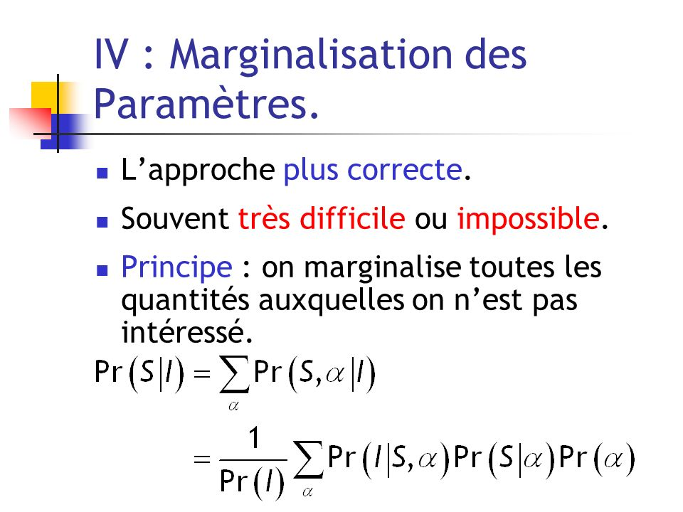 IV : Marginalisation des Paramètres.