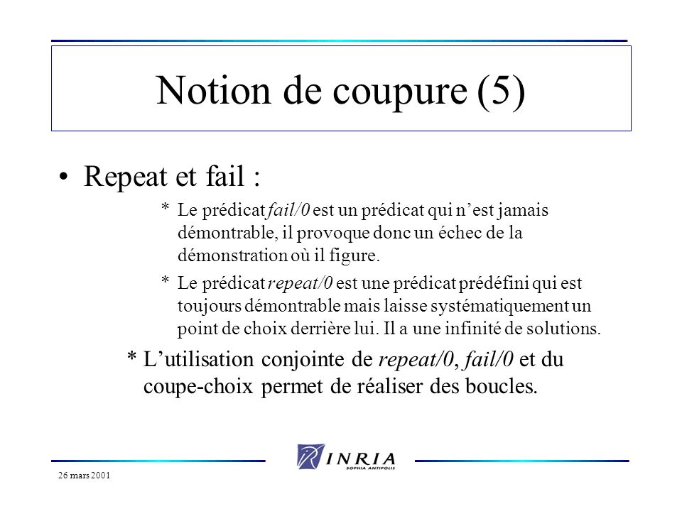 Notion de coupure (5) Repeat et fail :