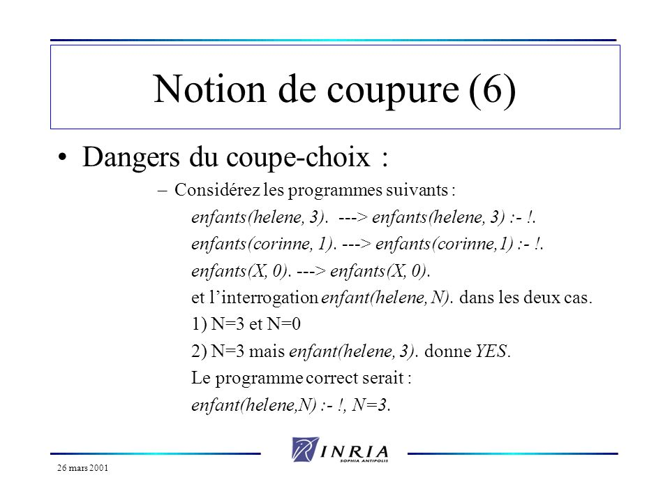 Notion de coupure (6) Dangers du coupe-choix :