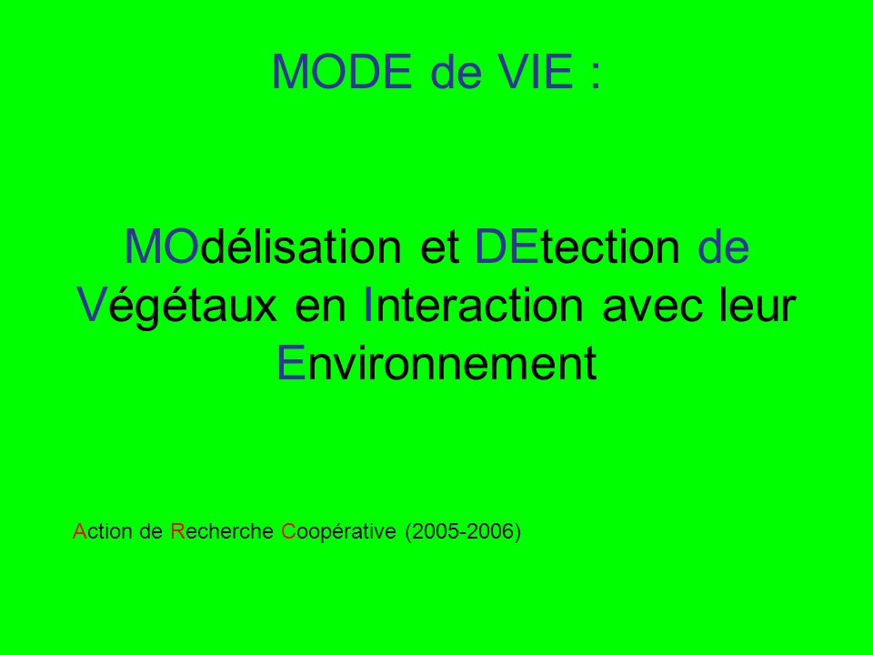 MODE de VIE : MOdélisation et DEtection de Végétaux en Interaction avec leur Environnement
