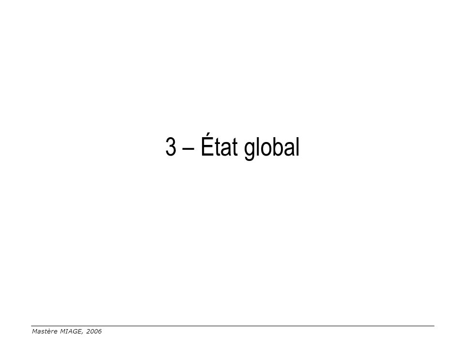 3 – État global