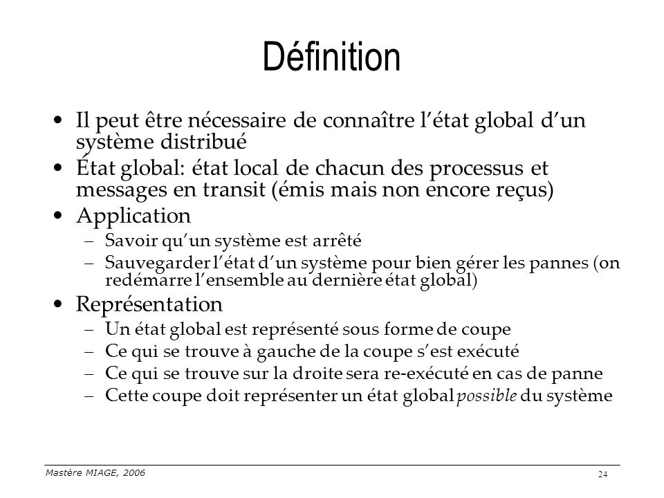 Définition Il peut être nécessaire de connaître l'état global d'un système distribué.