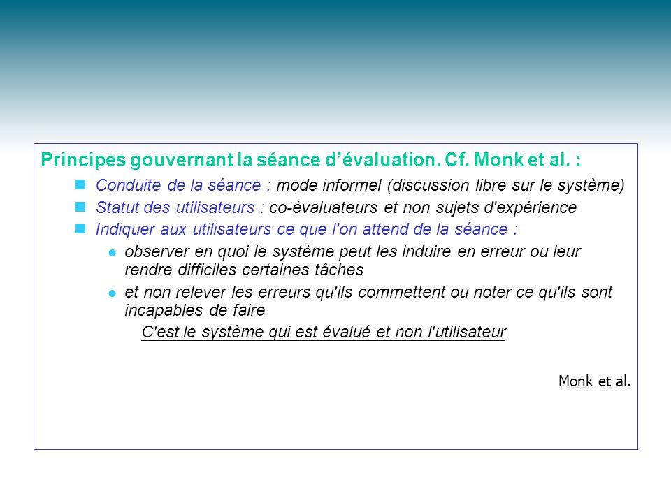 Principes gouvernant la séance d'évaluation. Cf. Monk et al. :