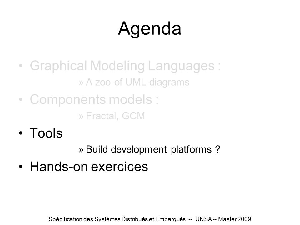 Agenda Graphical Modeling Languages : Components models : Tools