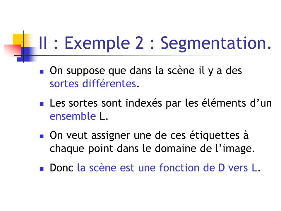II : Exemple 2 : Segmentation.