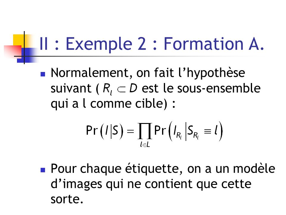II : Exemple 2 : Formation A.