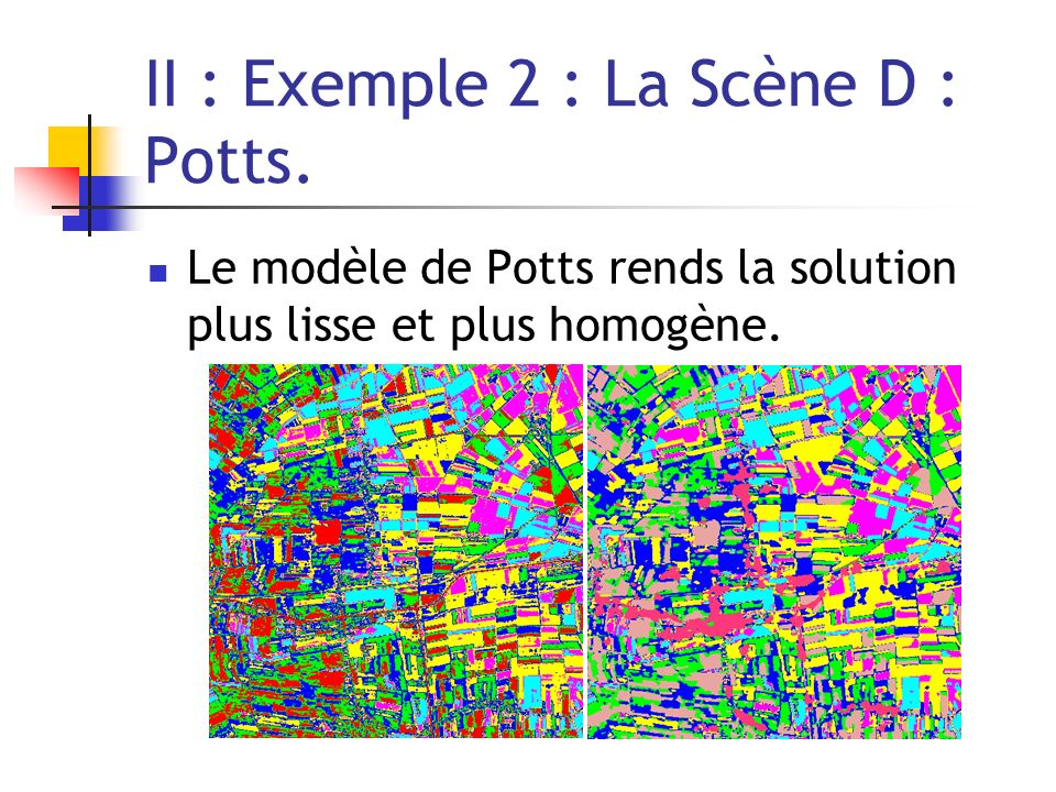 II : Exemple 2 : La Scène D : Potts.